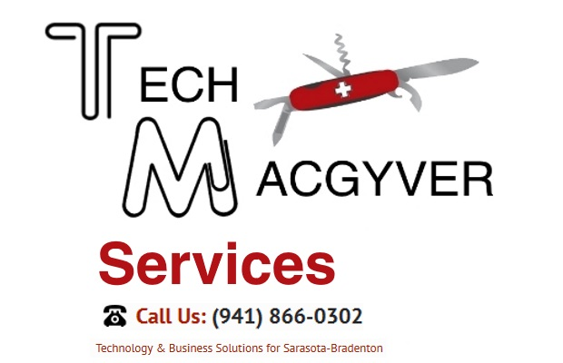 Tech MacGyver - Technology & Business Solutions for Sarasota-Bradenton - Services